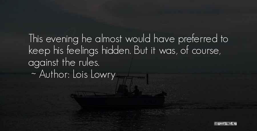 Hidden Feelings For Someone Quotes By Lois Lowry