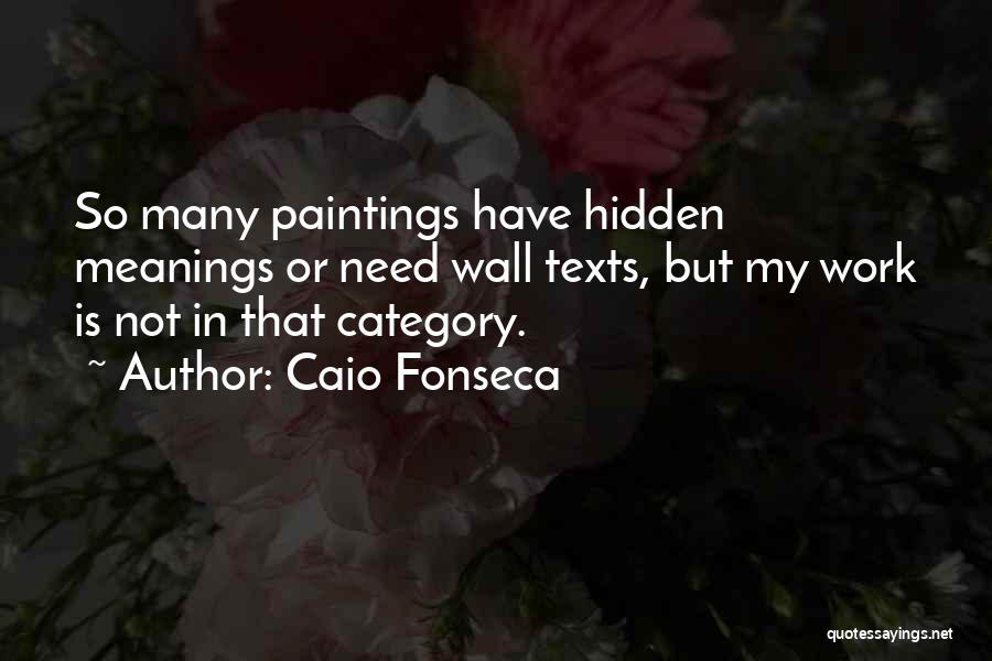 Hidden Meanings Quotes By Caio Fonseca