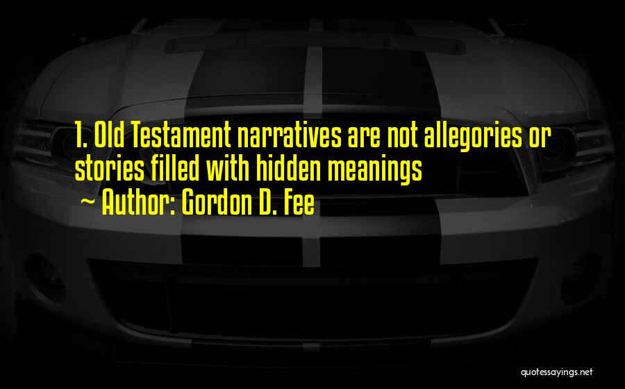 Hidden Meanings Quotes By Gordon D. Fee