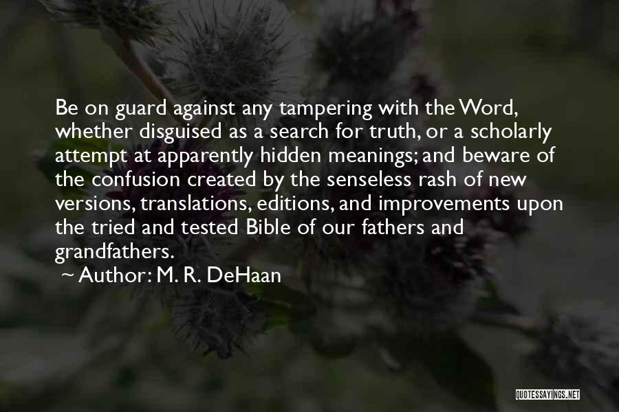 Hidden Meanings Quotes By M. R. DeHaan