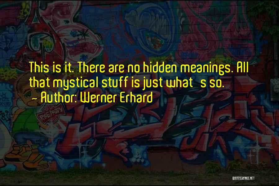 Hidden Meanings Quotes By Werner Erhard