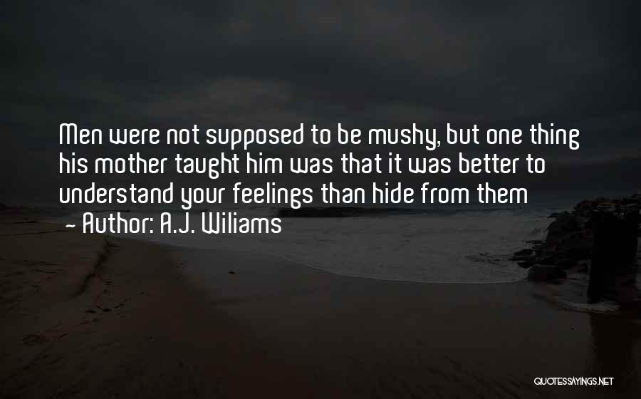 Hide Feelings Love Quotes By A.J. Wiliams