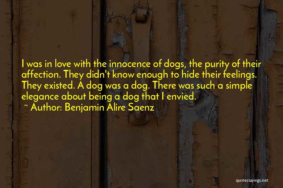 Hide Feelings Love Quotes By Benjamin Alire Saenz
