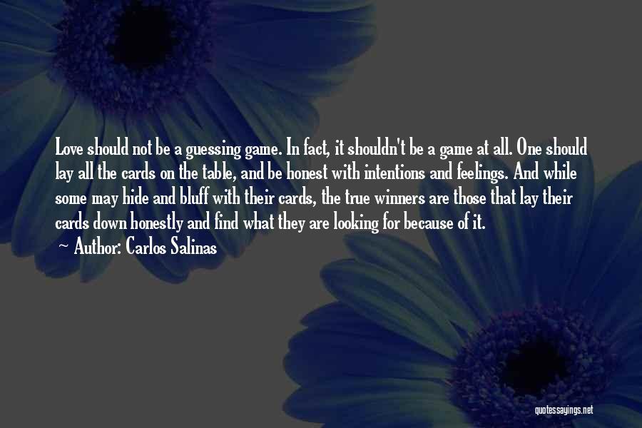 Hide Feelings Love Quotes By Carlos Salinas