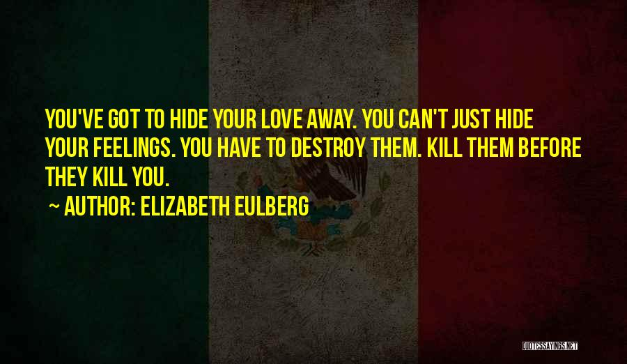Hide Feelings Love Quotes By Elizabeth Eulberg