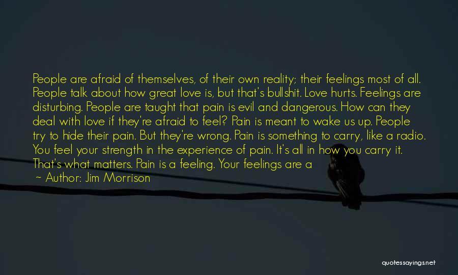 Hide Feelings Love Quotes By Jim Morrison