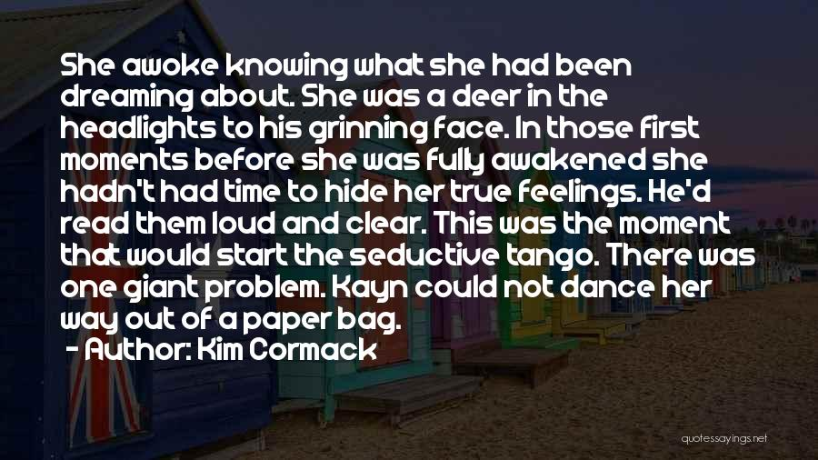 Hide Feelings Love Quotes By Kim Cormack
