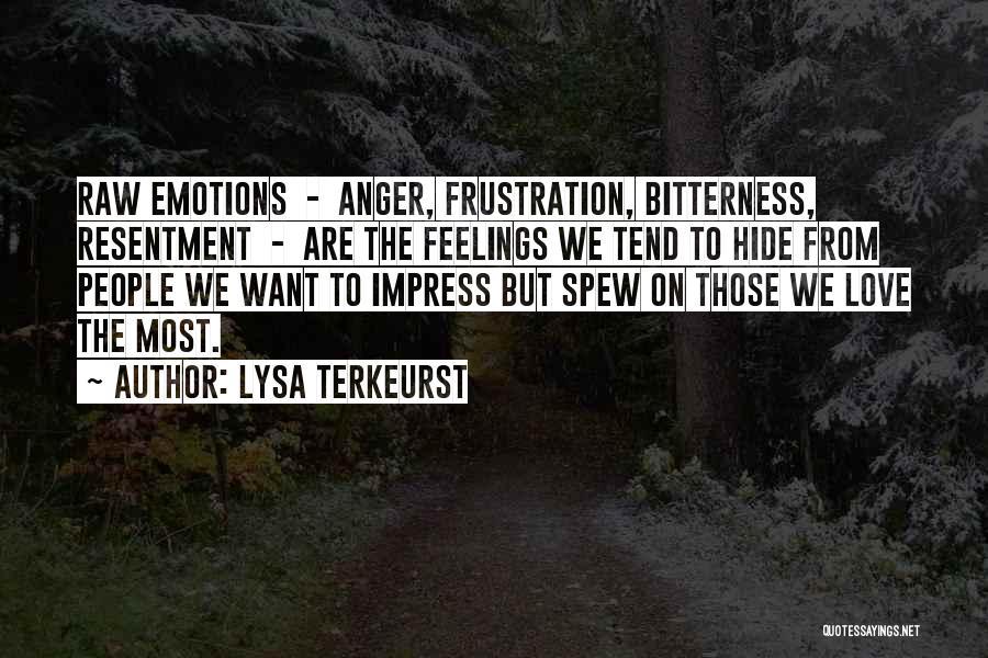 Hide Feelings Love Quotes By Lysa TerKeurst