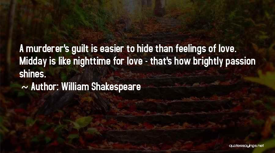 Hide Feelings Love Quotes By William Shakespeare