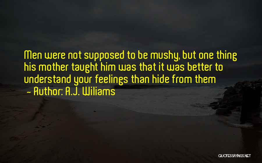Hide Feelings Quotes By A.J. Wiliams