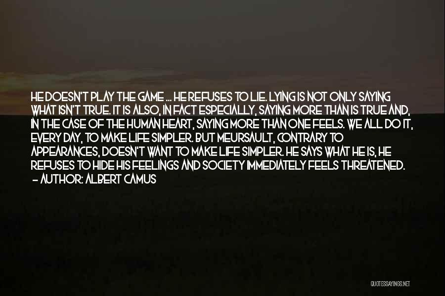 Hide Feelings Quotes By Albert Camus