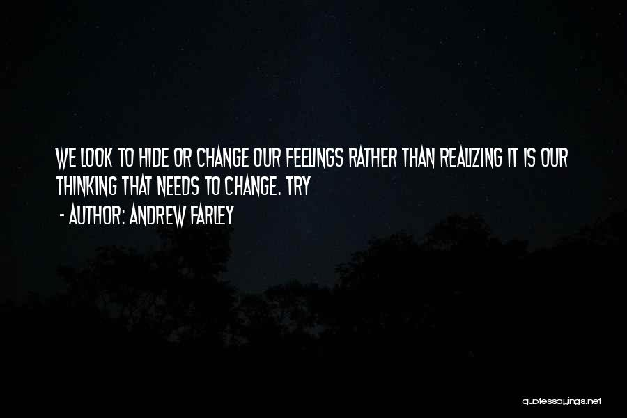 Hide Feelings Quotes By Andrew Farley