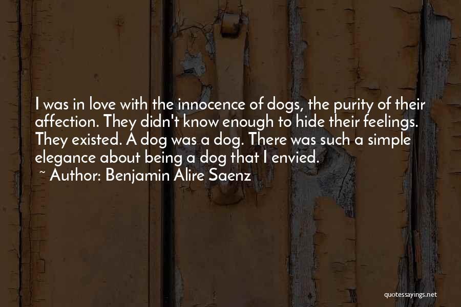 Hide Feelings Quotes By Benjamin Alire Saenz
