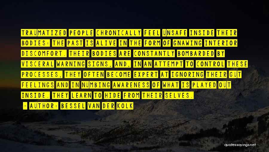 Hide Feelings Quotes By Bessel Van Der Kolk