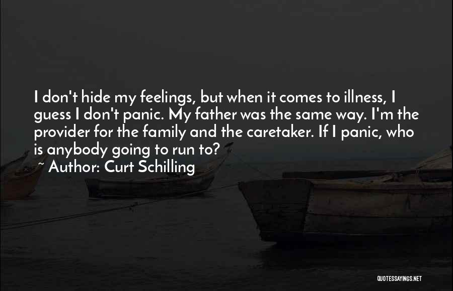 Hide Feelings Quotes By Curt Schilling
