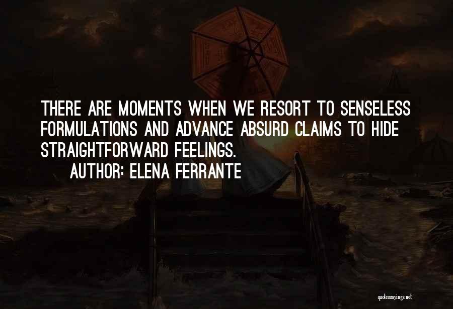Hide Feelings Quotes By Elena Ferrante