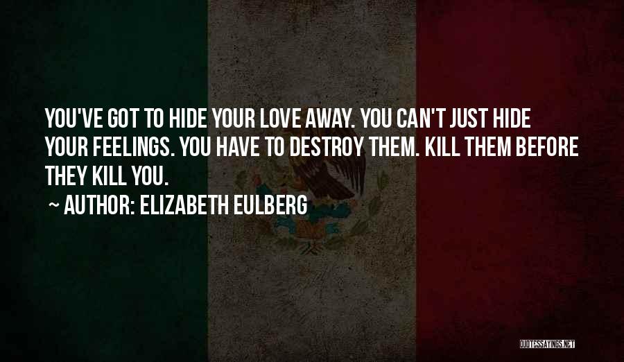 Hide Feelings Quotes By Elizabeth Eulberg