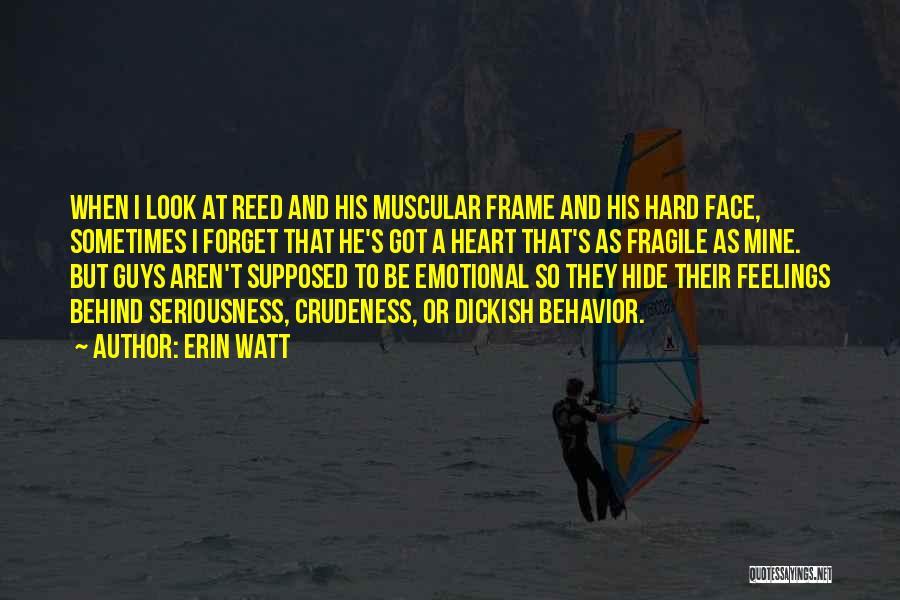 Hide Feelings Quotes By Erin Watt