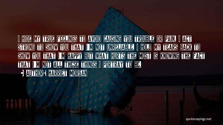 Hide Feelings Quotes By Harriet Morgan