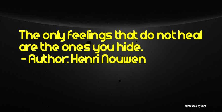 Hide Feelings Quotes By Henri Nouwen