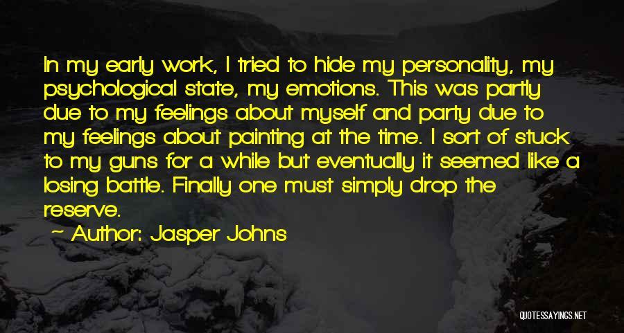 Hide Feelings Quotes By Jasper Johns
