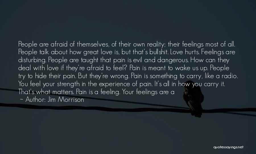 Hide Feelings Quotes By Jim Morrison
