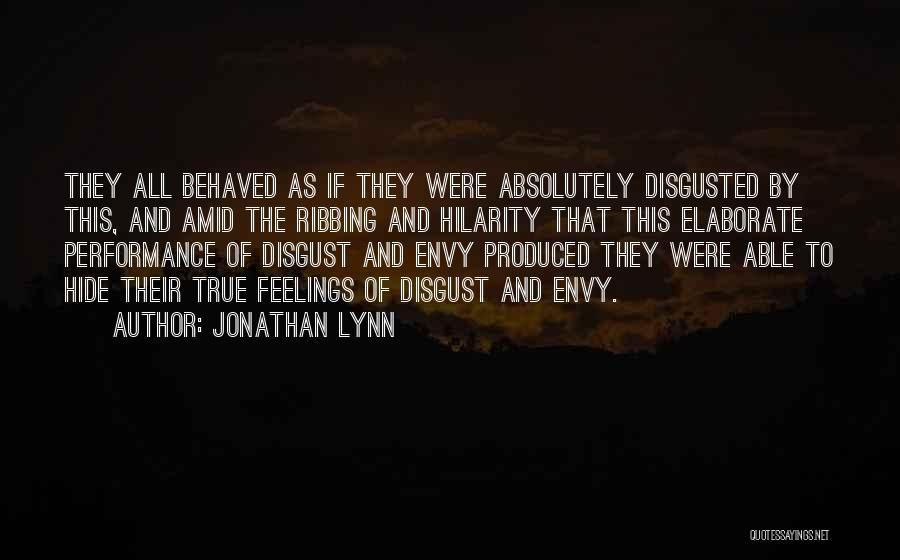 Hide Feelings Quotes By Jonathan Lynn