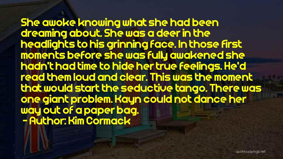 Hide Feelings Quotes By Kim Cormack