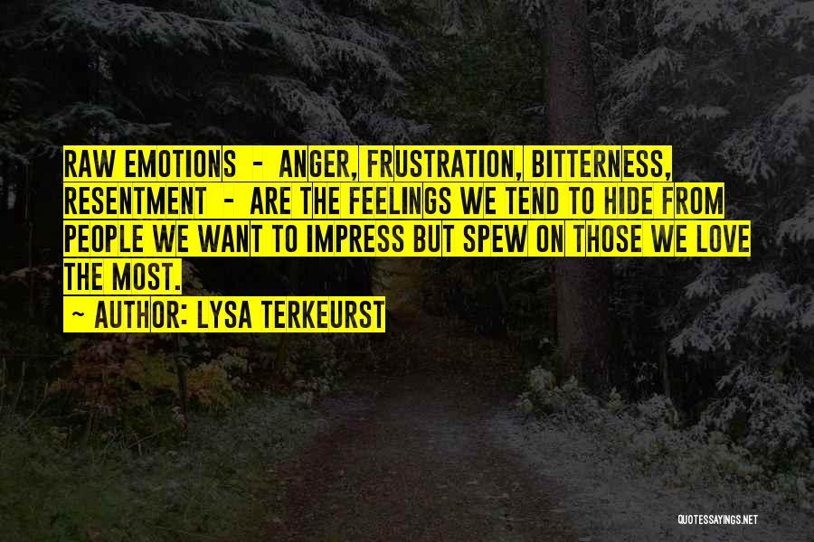 Hide Feelings Quotes By Lysa TerKeurst