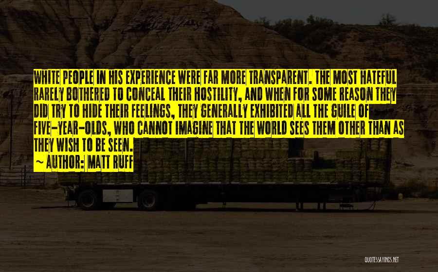Hide Feelings Quotes By Matt Ruff