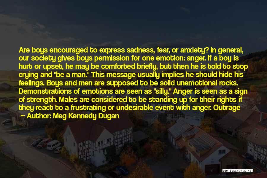 Hide Feelings Quotes By Meg Kennedy Dugan