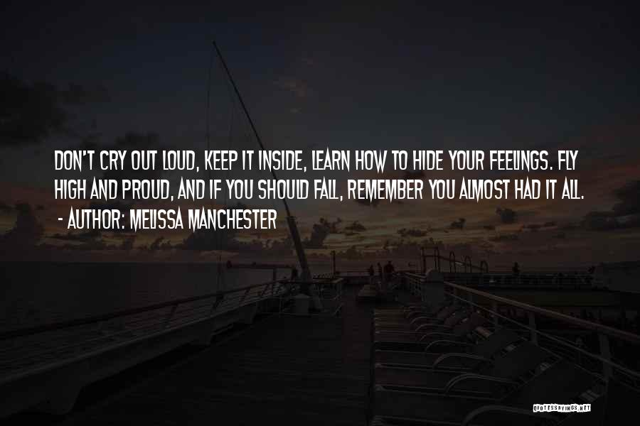 Hide Feelings Quotes By Melissa Manchester