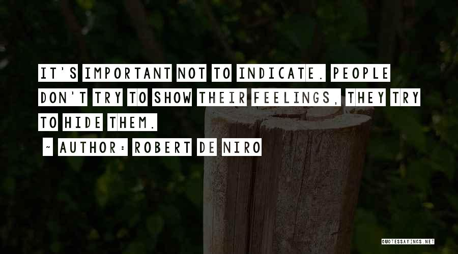 Hide Feelings Quotes By Robert De Niro