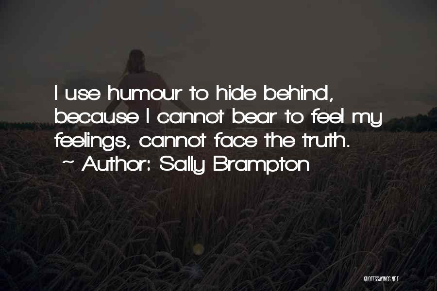 Hide Feelings Quotes By Sally Brampton