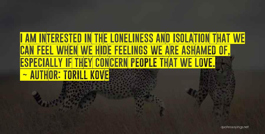 Hide Feelings Quotes By Torill Kove