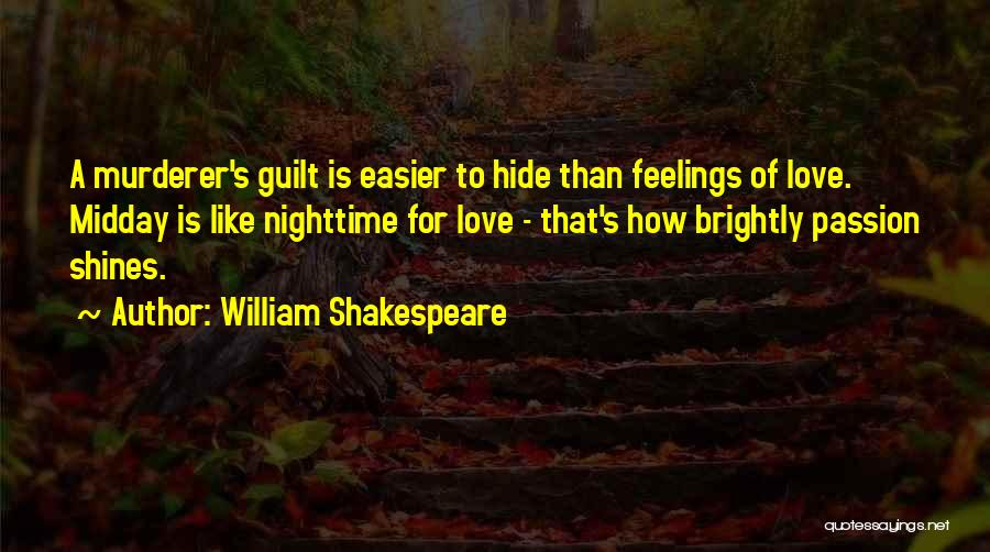 Hide Feelings Quotes By William Shakespeare