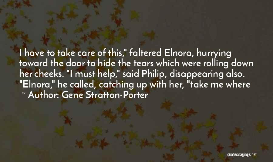 Hide The Tears Quotes By Gene Stratton-Porter