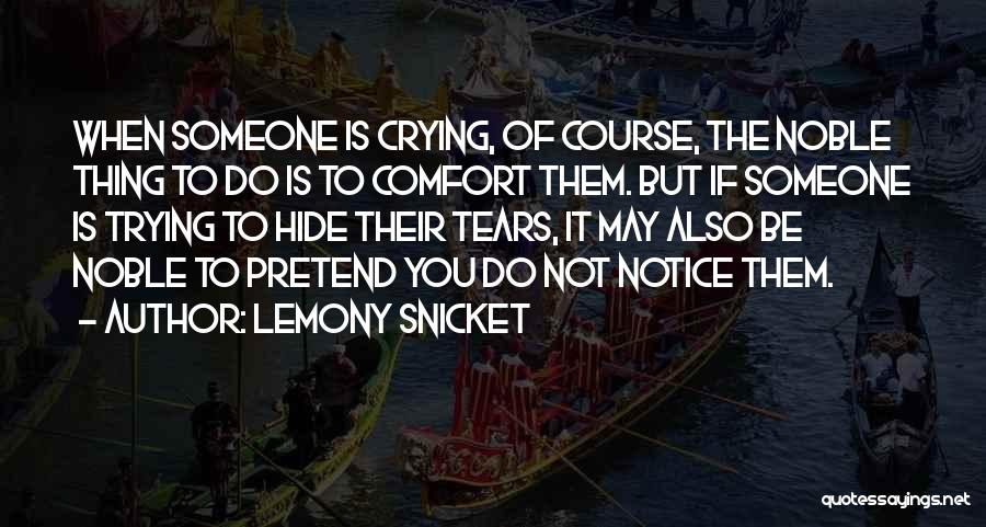 Hide The Tears Quotes By Lemony Snicket