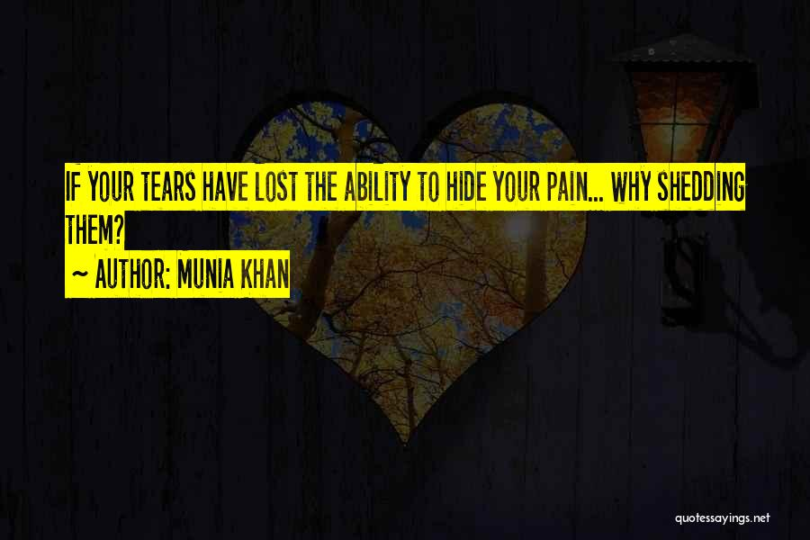 Hide The Tears Quotes By Munia Khan