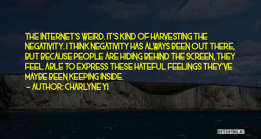 Hiding Feelings Quotes By Charlyne Yi