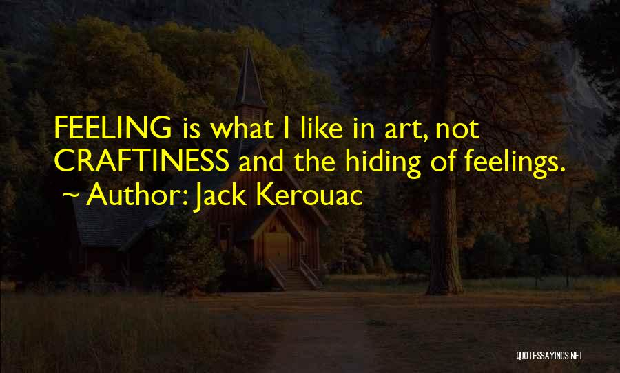 Hiding Feelings Quotes By Jack Kerouac