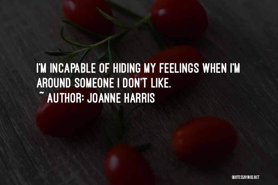 Hiding Feelings Quotes By Joanne Harris