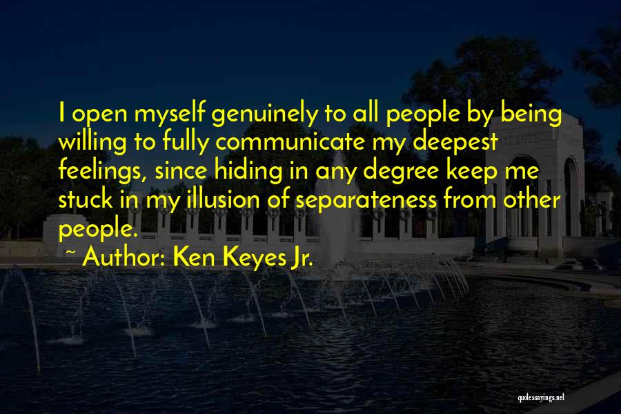 Hiding Feelings Quotes By Ken Keyes Jr.