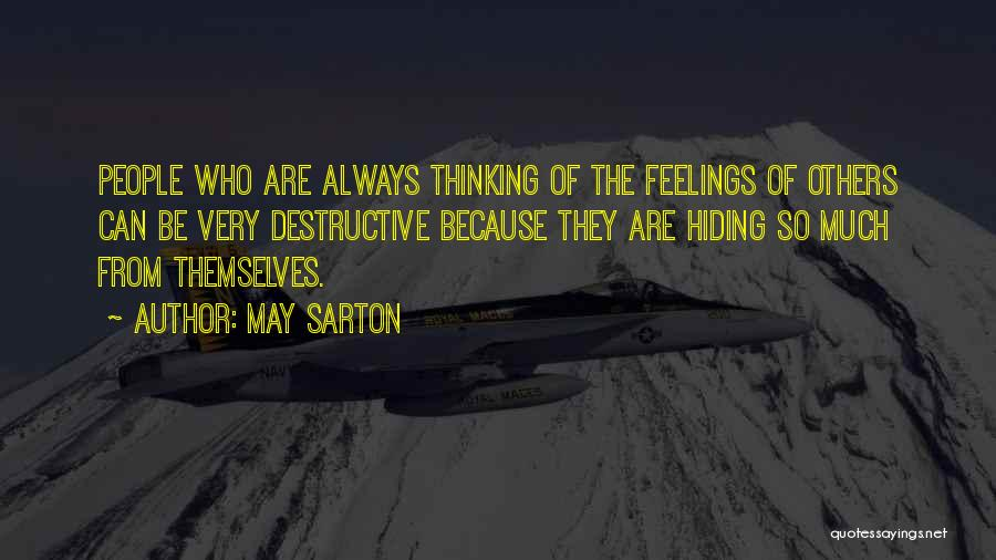 Hiding Feelings Quotes By May Sarton