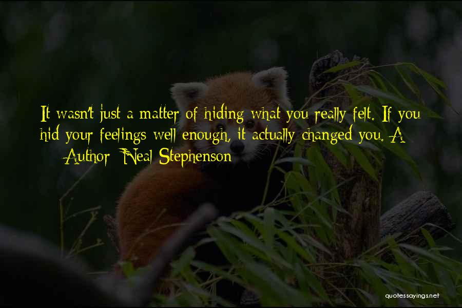 Hiding Feelings Quotes By Neal Stephenson