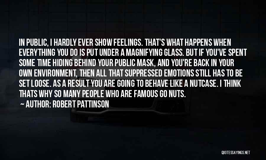 Hiding Feelings Quotes By Robert Pattinson