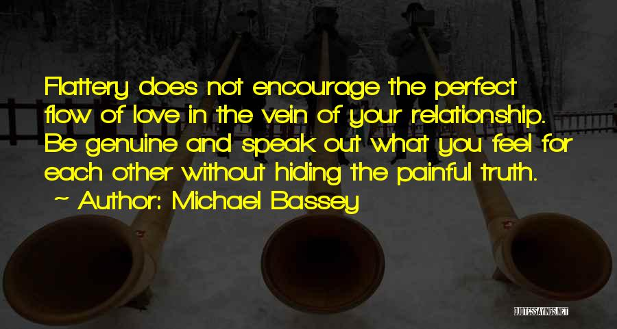 Hiding The Truth In A Relationship Quotes By Michael Bassey