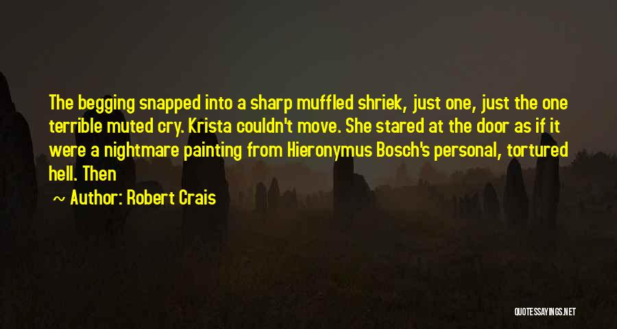 Hieronymus Bosch Quotes By Robert Crais