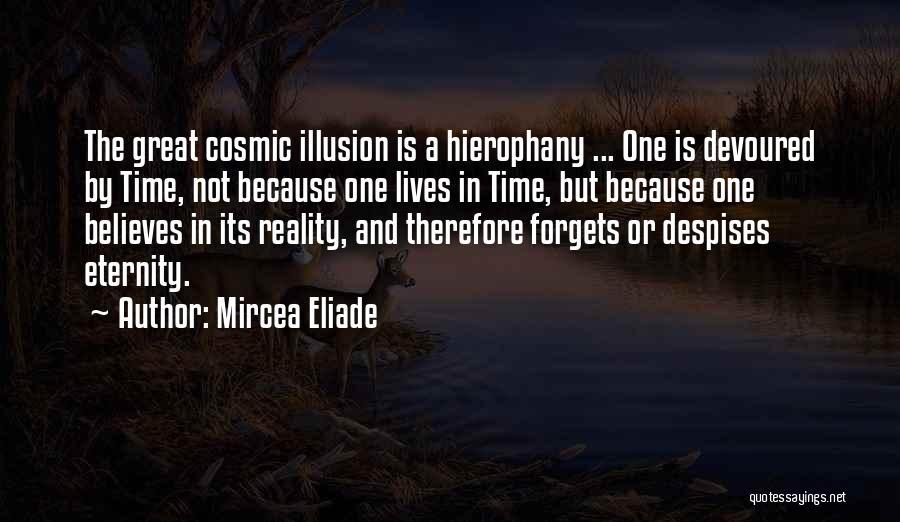 Hierophany Quotes By Mircea Eliade