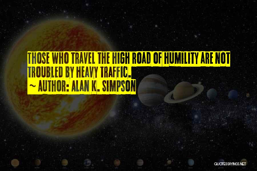High Road Quotes By Alan K. Simpson